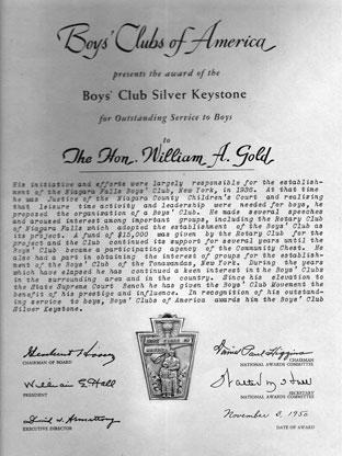 Judge Gold received the prestigious Boy's Club Silver Keystone Award because he was largely responsible for establishing the Boys' Club of Niagara Falls and the Boys' Club of the Tonawandas